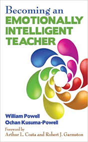 Powell, William R., and Ochan Kusuma-Powell. Becoming an Emotionally Intelligent Teacher. Skyhorse Pub., 2013.