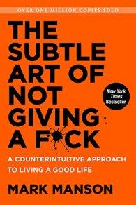 The Subtle Art of Not Giving a Fck